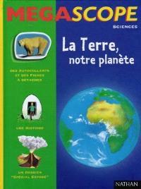 La Terre, notre planète