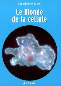 Le monde de la cellule