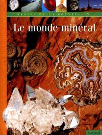 Le monde minéral