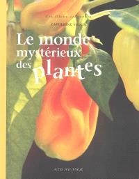 Le monde mystérieux des plantes