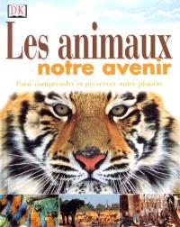 Les animaux : notre avenir