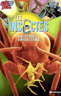Les insectes : dans les secrets d'un peuple étrange