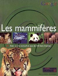 Les mammifères : avec un site exclusif et plus de 150 liens Internet