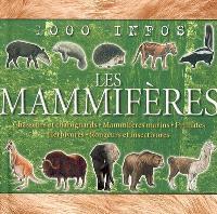 Les mammifères : chasseurs et charognards, mammifères marins, primates, herbivores, rongeurs et insectivores