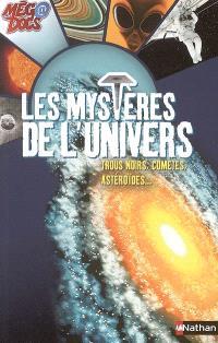 Les mystères de l'Univers : trous noirs, comètes, astéroïdes...