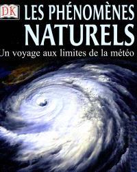 Les phénomènes naturels : un voyage aux limites de la météo