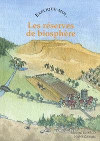 Les réserves de biosphère : explique-moi...