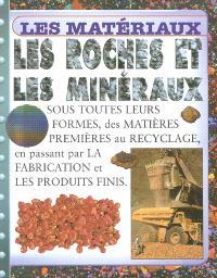 Les roches et les minéraux : sous toutes leurs formes, des matières premières au recyclage, en passant par la fabrication et les produits finis