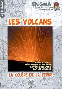 Les volcans : la colère de la terre
