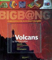 Les volcans : la Terre en colère