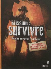 Mission : survivre : tous les secrets de l'aventurier