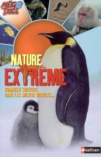 Nature extrême : comment survivre dans les milieux hostiles