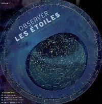 Observer les étoiles : le kit complet pour observer le ciel nocturne