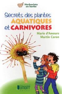 Secrets des plantes aquatiques et carnivores