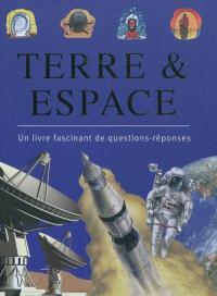 Terre & espace : un livre fascinant de questions-réponses