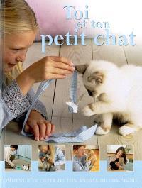 Toi et ton petit chat : comment t'occuper de ton animal de compagnie