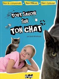 Tout savoir sur ton chat