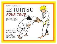 Le jujitsu pour tous : programme d'apprentissage en images. Volume 1, Ceintures blanche, jaune, orange