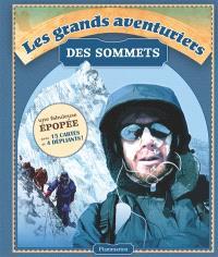 Les grands aventuriers des sommets : Eiger, K2, Everest, McKinley, Cervin