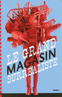Le grand magasin surréaliste : un catalogue d'objets artistiques non identifiés....