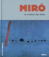 Joan Miro : la couleur des rêves
