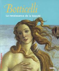 Botticelli : la renaissance de la beauté