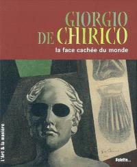 Giorgio De Chirico : la face cachée du monde