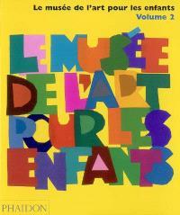 Le musée de l'art pour les enfants. Volume 2