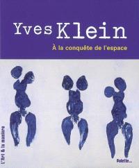 Yves Klein : à la conquête de l'espace