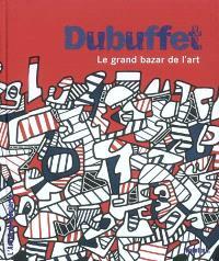 Dubuffet : le grand bazar de l'art