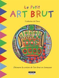 Le petit art brut : découvre les artistes de l'art brut en t'amusant