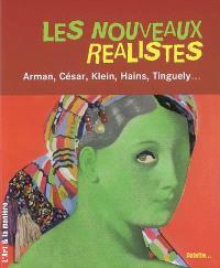 Les nouveaux réalistes : Arman, César, Klein, Hains, Tinguely...