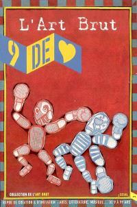Neuf de coeur. n° 3, L'art brut : exposition, Paris, Halle Saint-Pierre, du 21 mars au 31 juillet 2005