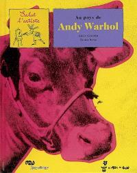 Au pays de Andy Warhol