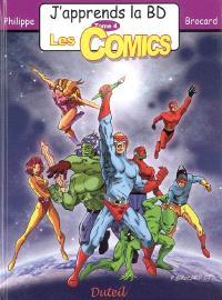J'apprends la BD. Volume 4, Les comics
