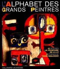 L'alphabet des grands peintres : 82 peintres, 82 oeuvres, 82 poèmes