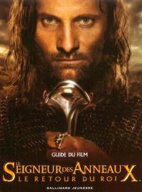 Le Seigneur des anneaux : le retour du roi : guide du film