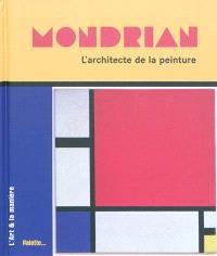 Mondrian : l'architecte de la peinture
