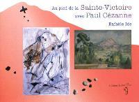 Au pied de la Sainte-Victoire avec Paul Cézanne