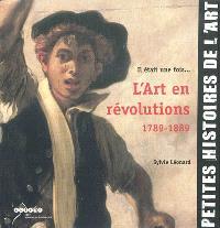 Il était une fois l'art en révolutions, 1789-1889
