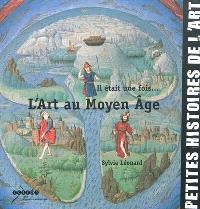 Il était une fois... l'art au Moyen Age
