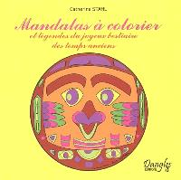 Mandalas à colorier et légendes du joyeux bestiaire des temps anciens