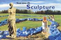Vous avez dit sculpture