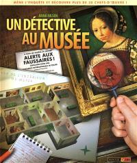 Un détective au musée : mène l'enquête et découvre plus de 30 chefs-d'oeuvre !