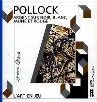Pollock, Argent sur noir, blanc, jaune et rouge