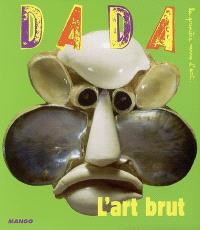 Dada. n° 128, L'art brut