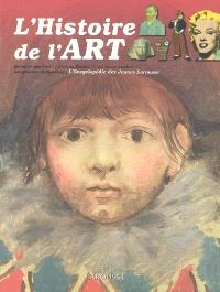 L'histoire de l'art : qu'est-ce-que l'art ?, l'art en Europe, l'art au XXe siècle, les grandes civilisations