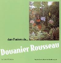 Dans l'univers du... Douanier Rousseau