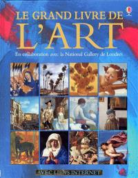 Le grand livre de l'art : en collaboration avec la National Gallery de Londres : avec liens Internet