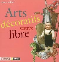 Arts décoratifs, entrée libre